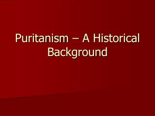 Puritanism – A Historical Background