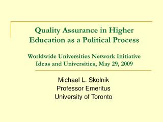 Michael L. Skolnik  Professor Emeritus  University of Toronto