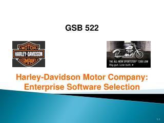 GSB 522 Harley-Davidson Motor Company: Enterprise Software Selection