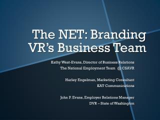 The NET: Branding VR's Business Team