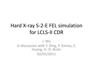 Hard X-ray S-2-E FEL simulation for LCLS-II CDR