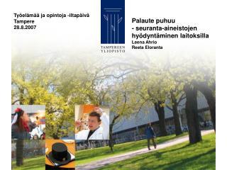 Työelämää ja opintoja -iltapäivä Tampere 28.8.2007