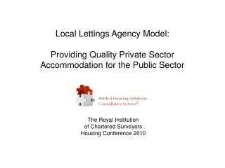 Local Lettings Agency Model: Providing Quality Private Sector Accommodation for the Public Sector