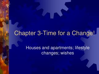 Chapter 3-Time for a Change!