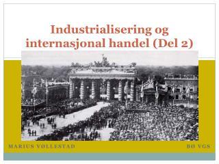 Industrialisering og internasjonal handel (Del 2)