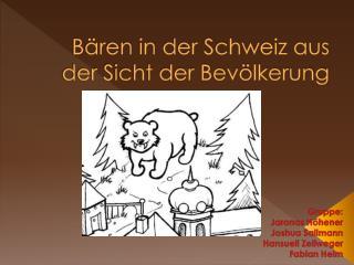 Bären in der Schweiz aus     der Sicht der Bevölkerung