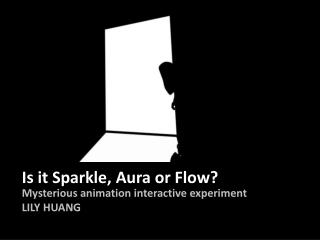 Is it Sparkle,  Aura  or Flow?