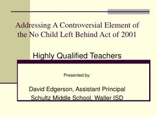 Addressing A Controversial Element of the No Child Left Behind Act of 2001