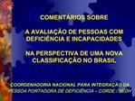 COMENT RIOS SOBRE   A AVALIA  O DE PESSOAS COM DEFICI NCIA E INCAPACIDADES   NA PERSPECTIVA DE UMA NOVA CLASSIFICA  O NO