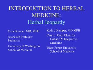 INTRODUCTION TO HERBAL MEDICINE: Herbal Jeopardy