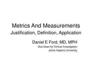 Metrics And Measurements  Justification, Definition, Application