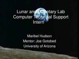 Lunar and Planetary Lab Computer Technical Support Intern