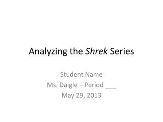 Analyzing the  Shrek  Series