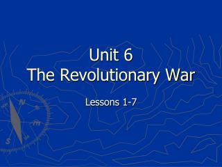 Unit 6 The Revolutionary War
