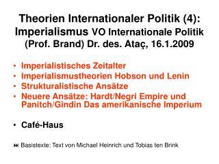Imperialistisches Zeitalter Imperialismustheorien Hobson und Lenin Strukturalistische Ansätze