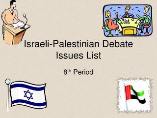 Israeli-Palestinian Debate Issues List