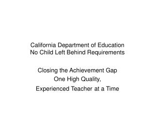 California Department of Education No Child Left Behind Requirements