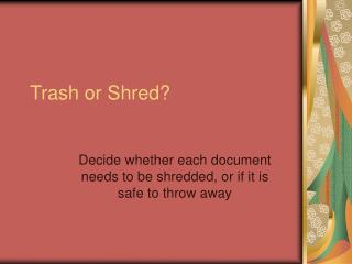 Trash or Shred?