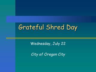 Grateful Shred Day