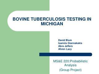 BOVINE TUBERCULOSIS TESTING IN MICHIGAN