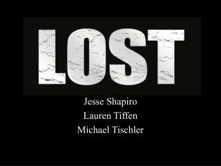Jesse Shapiro Lauren Tiffen Michael Tischler