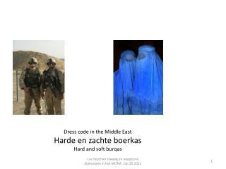 Dress code in the Middle East   Harde en zachte boerkas Hard and soft burqas