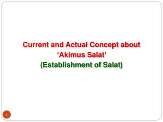 Current and Actual Concept about  ' Akimus Salat '  (Establishment of  Salat )