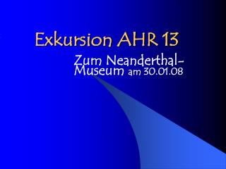 Exkursion AHR 13