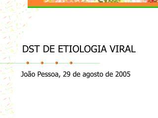 DST DE ETIOLOGIA VIRAL