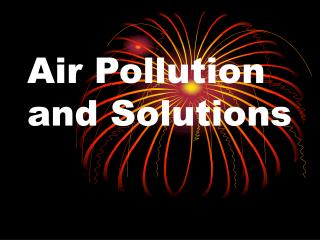 Air Pollution and Solutions