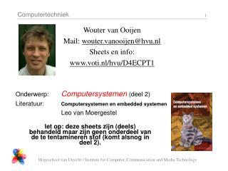 Wouter van Ooijen Mail:  wouter.vanooijen@hvu.nl Sheets en info: voti.nl/hvu/D4ECPT1
