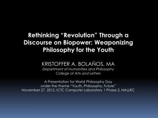 Rethinking �Revolution� Through a Discourse on Biopower: Weaponizing Philosophy for the Youth