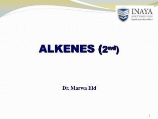 ALKENES ( 2 nd )