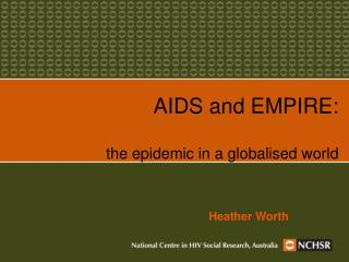 AIDS and EMPIRE: the epidemic in a globalised world