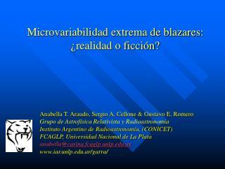 Microvariabilidad extrema de blazares: ¿realidad o ficción?