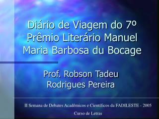 Diário de Viagem do 7º Prêmio Literário Manuel Maria Barbosa du Bocage