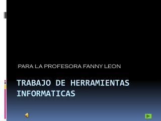 TRABAJO DE HERRAMIENTAS INFORMATICAS