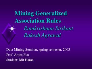 Mining Generalized Association Rules  Ramkrishnan Strikant  Rakesh Agrawal