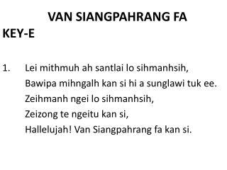 VAN SIANGPAHRANG FA KEY-E