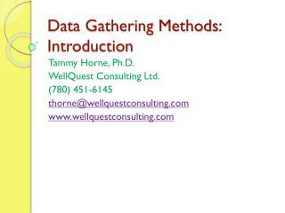 Data Gathering Methods : Introduction
