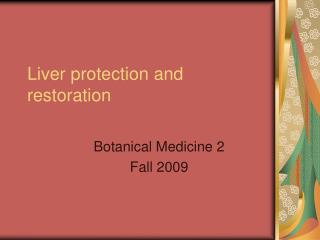 Liver protection and restoration