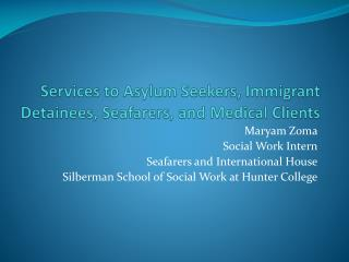Services to Asylum Seekers, Immigrant Detainees, Seafarers, and Medical Clients