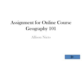 Assignment for  Online  Course Geography 101