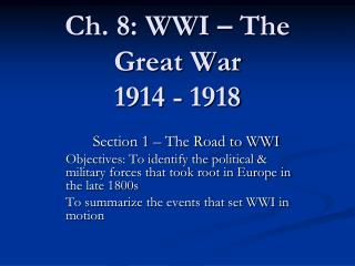 Ch. 8: WWI – The Great War 1914 - 1918