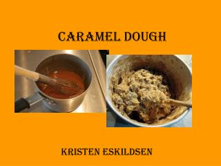 Caramel Dough