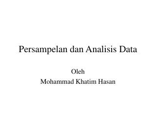 Persampelan dan Analisis Data