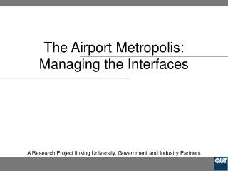The  A irport Metropolis: Managing the Interfaces