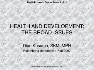 HEALTH AND DEVELOPMENT:     THE BROAD ISSUES