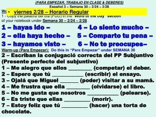 (PARA EMPEZAR, TRABAJO EN CLASE & DEBERES) Español 3 – Semana 30 – 2/24 – 2/28