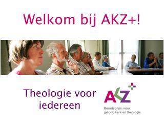 Welkom bij AKZ+!